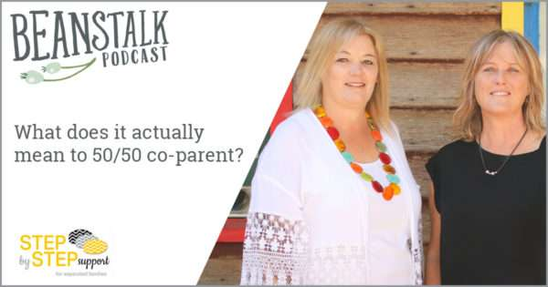 50/50 coparenting | Step By Step | Beanstalk Mums Podcast