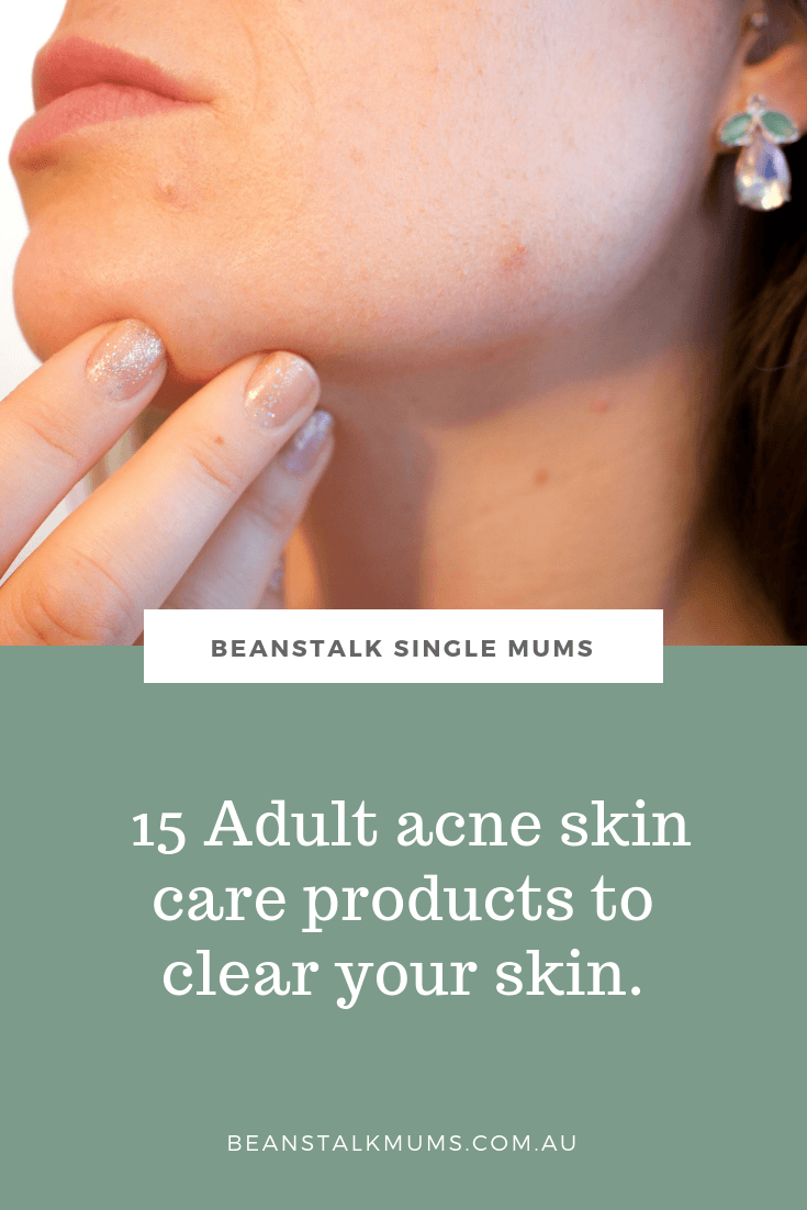 15 Adult acne skin care products to clear your skin | Beanstalk Single Mums