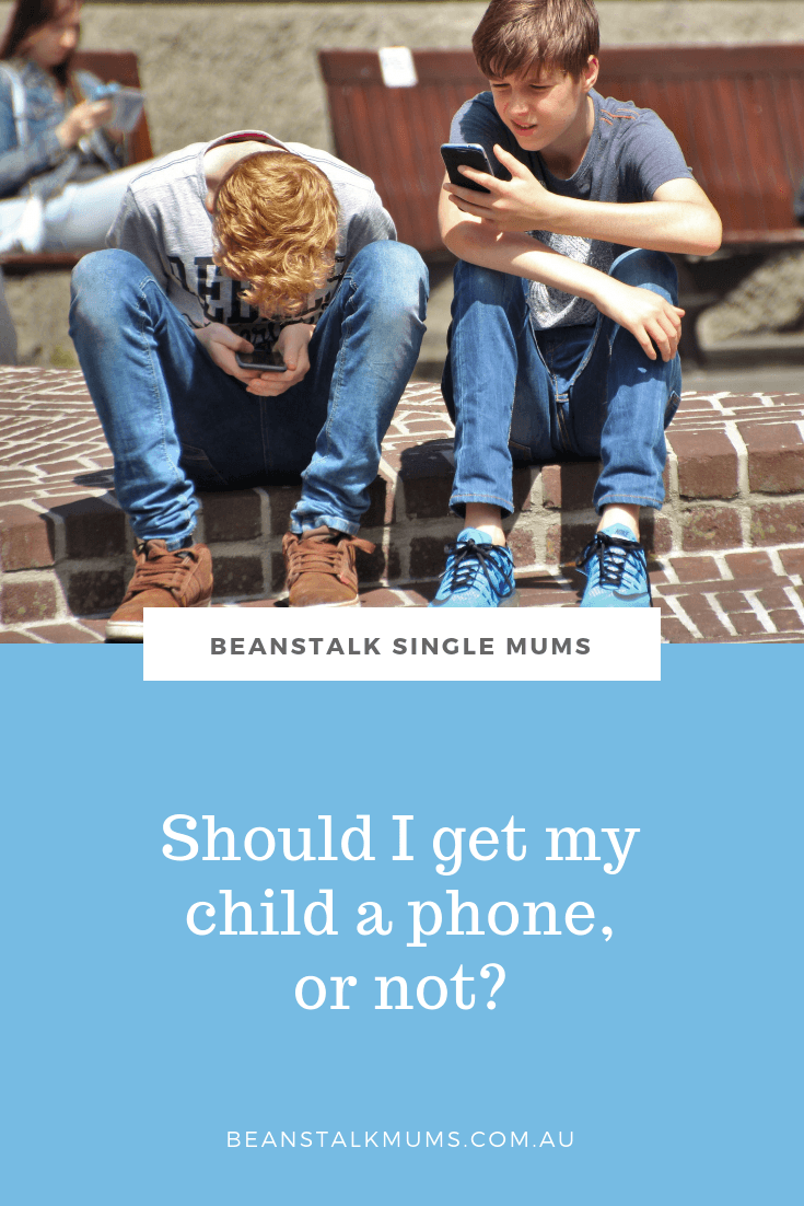Should I get my child a phone, or not? | Beanstalk Single Mum Pinterest