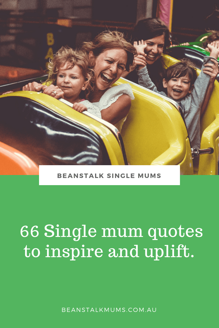 66 Single mum quotes to inspire and uplift | Beanstalk Single Mums