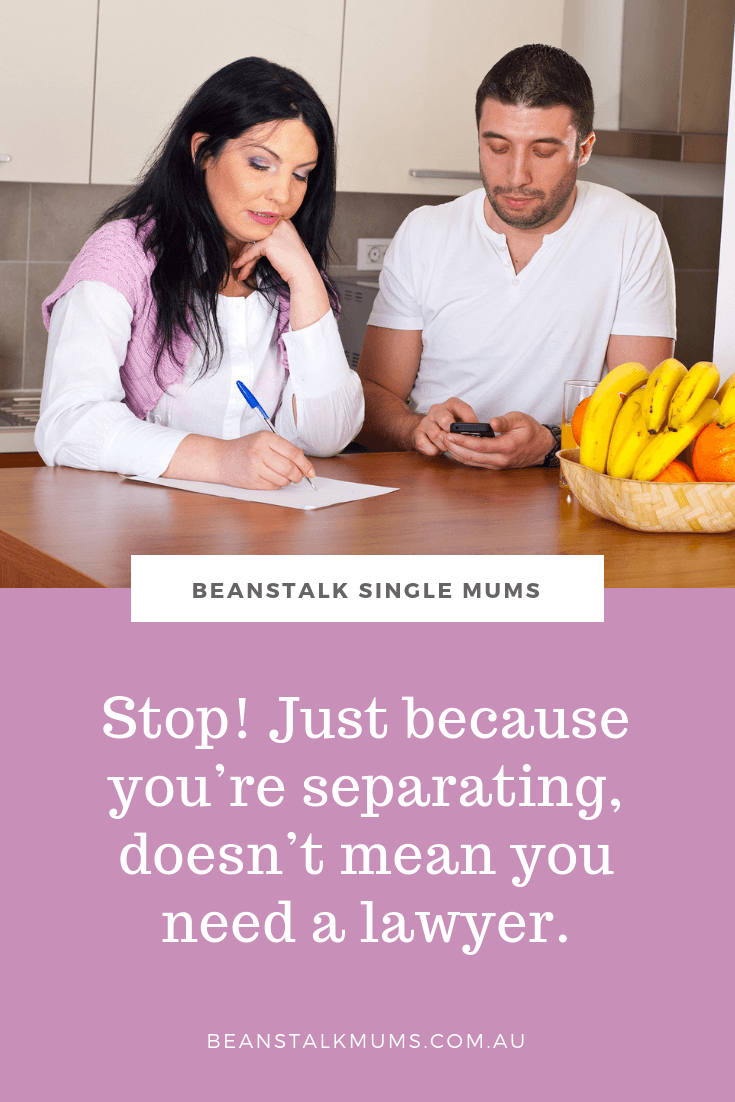 Stop! Just because you're separating, doesn't mean you need a lawyer | Beanstalk Single Mums Pinterest
