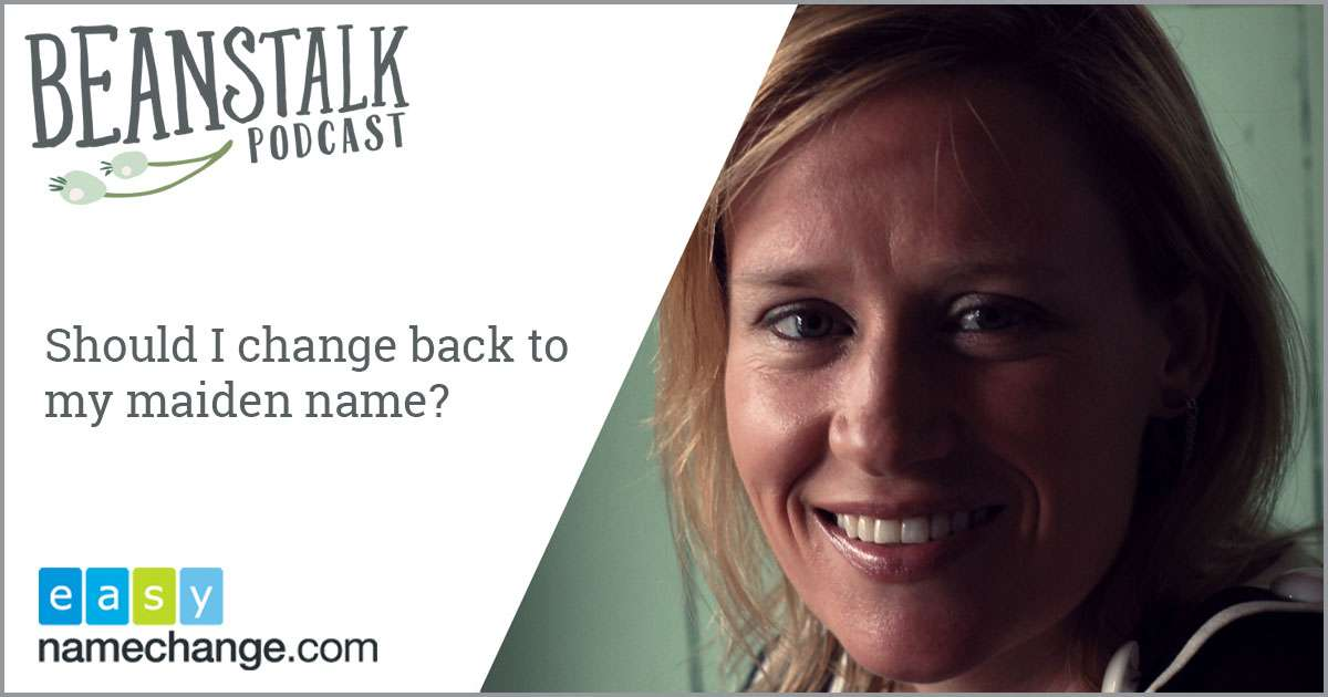 Should I change back to my maiden name | Beanstalk Mums Podcast