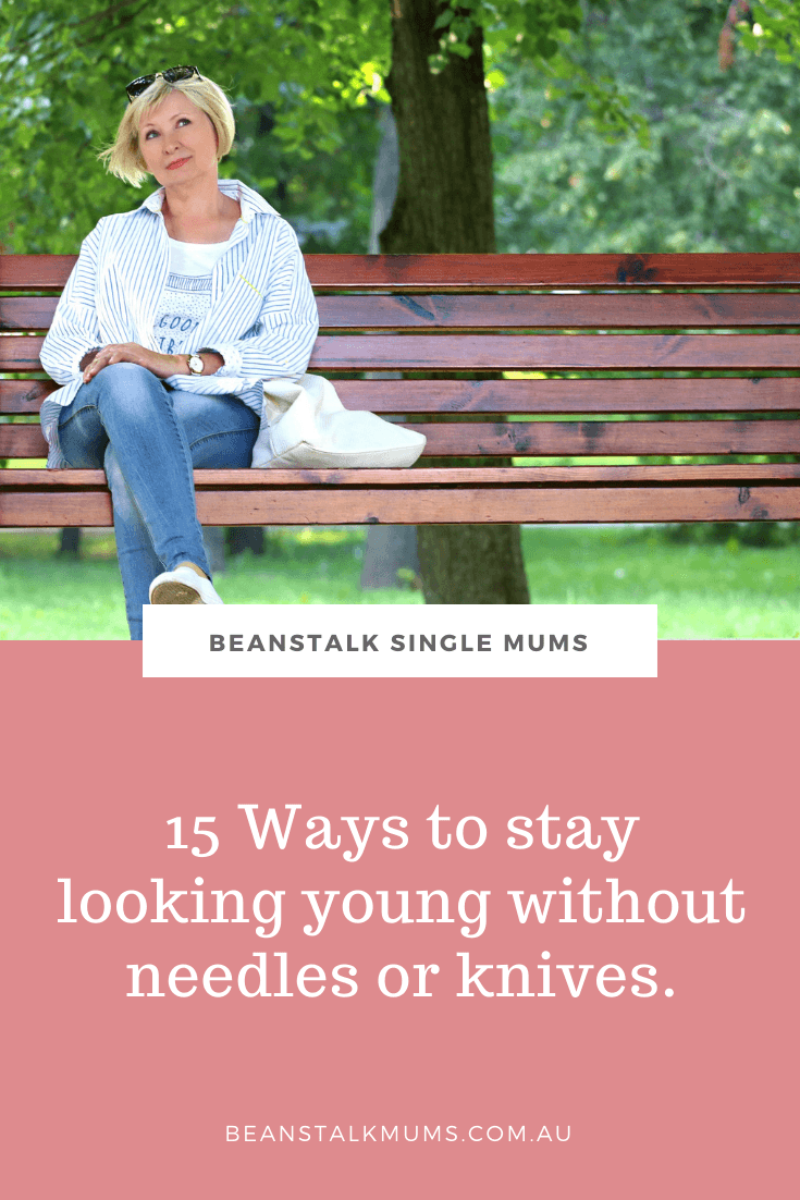 15 Ways to stay looking young | Beanstalk Single Mums Pinterest