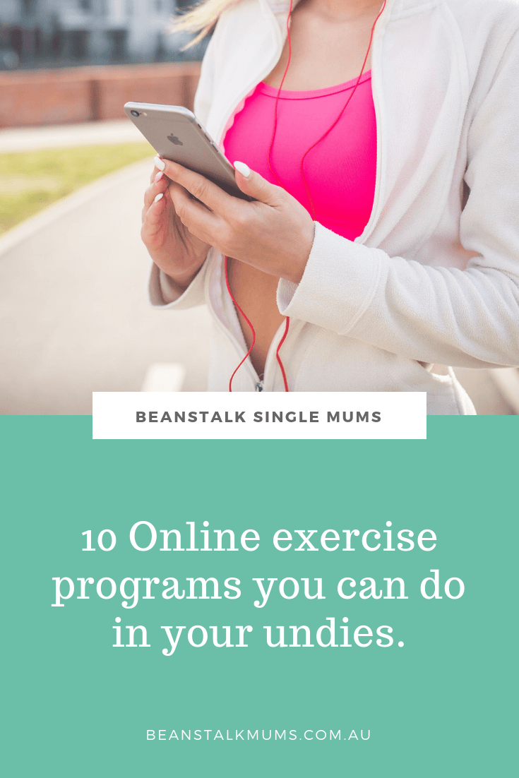 10 Online fitness programs you can do in your undies | Beanstalk Single Mums Pinterest