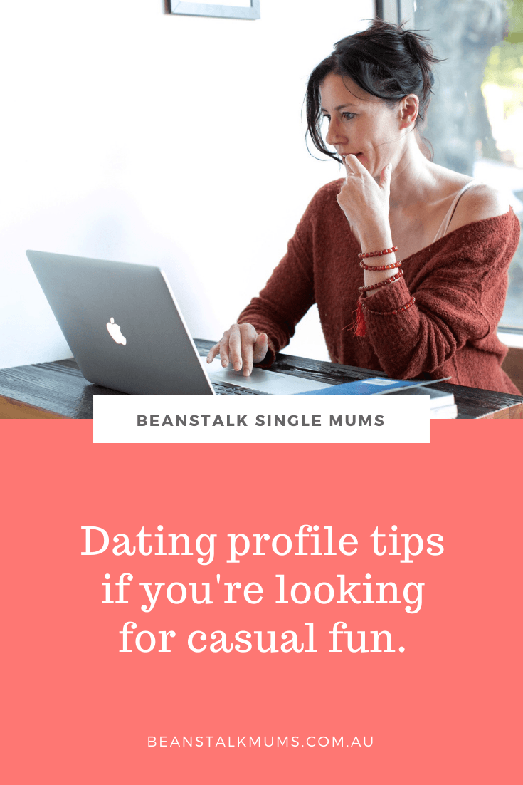 Dating profile tips if you're not looking for something serious | Beanstalk Single Mums Pinterest
