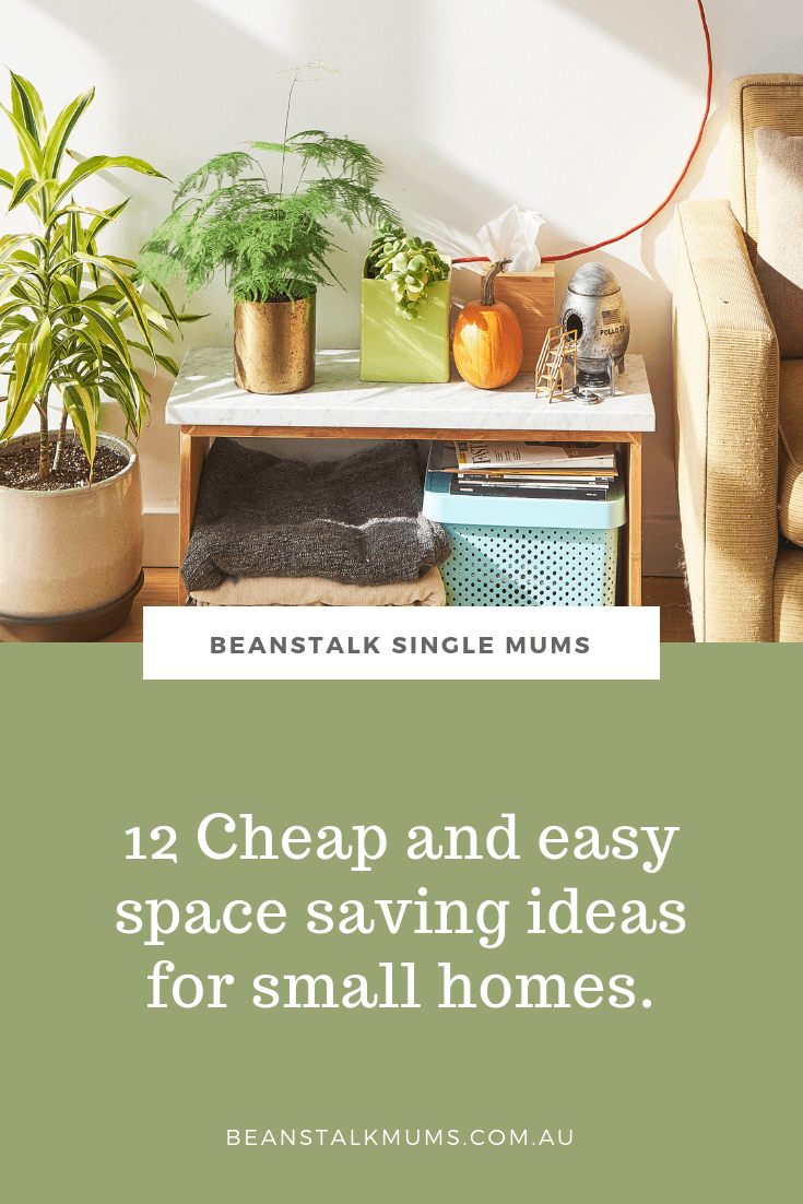 12 Cheap space saving ideas for small homes | Beanstalk Single Mums Pinterest