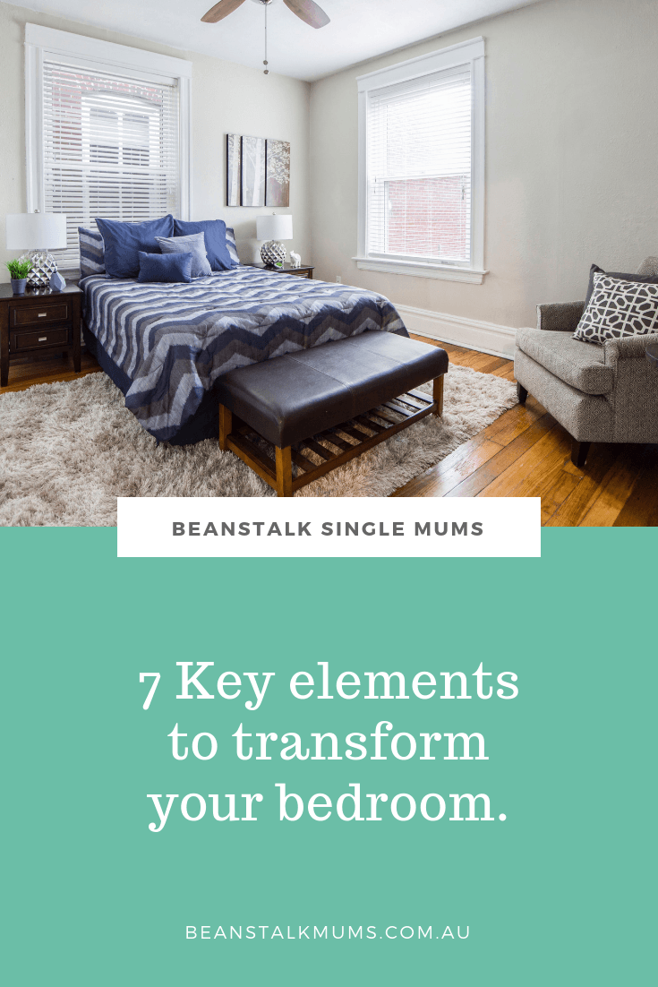 7 Key elements to transform your bedroom | Beanstalk Mums