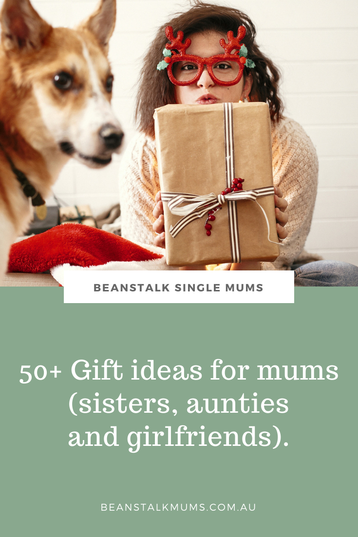 50+ Gift ideas for mums (sisters, aunties and girlfriends) | Beanstalk Single Mums Pinterest