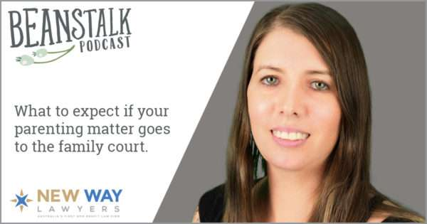 What to expect if your parenting matter goes to the court | Beanstalk Mums Podcast