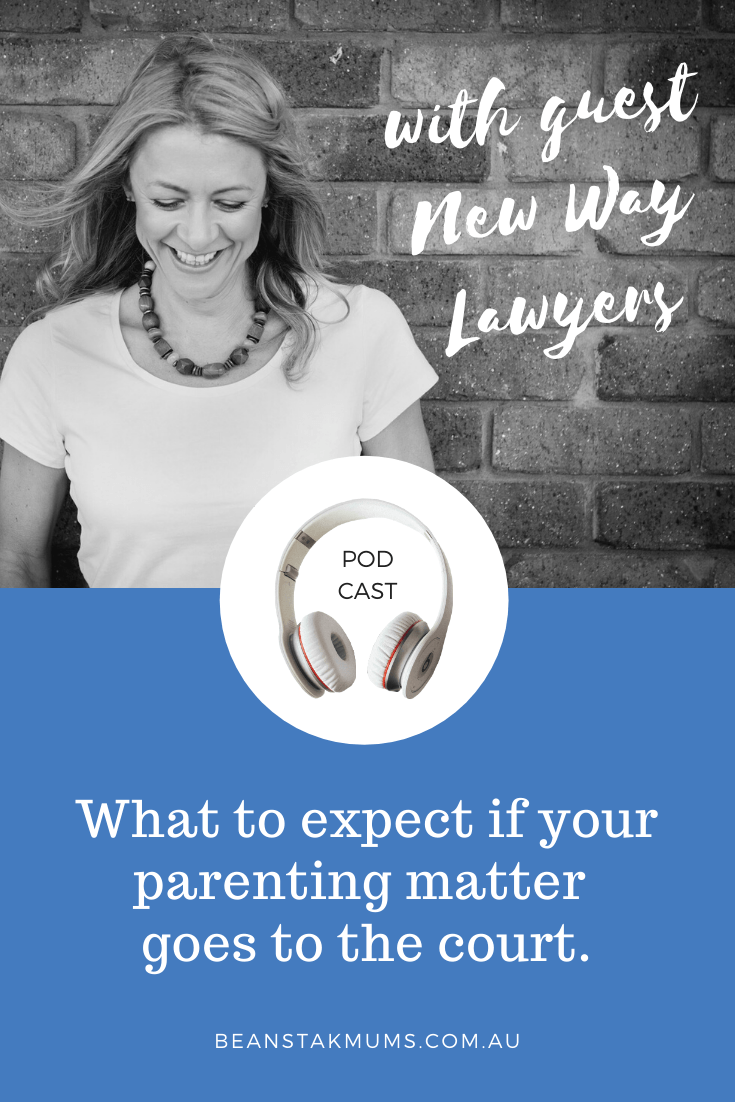 What to expect if your parenting matter goes to the court | Beanstalk Podcast | Pinterest