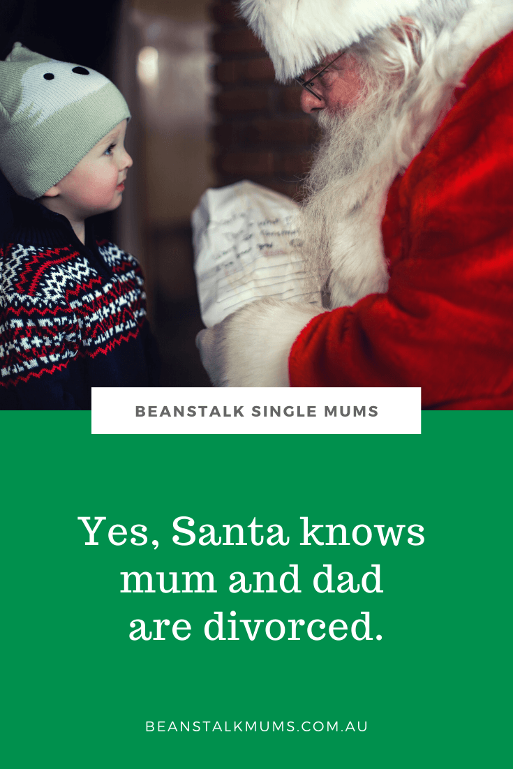 Yes, Santa knows Mum and Dad are divorced | Beanstalk Single Mums Pinterest