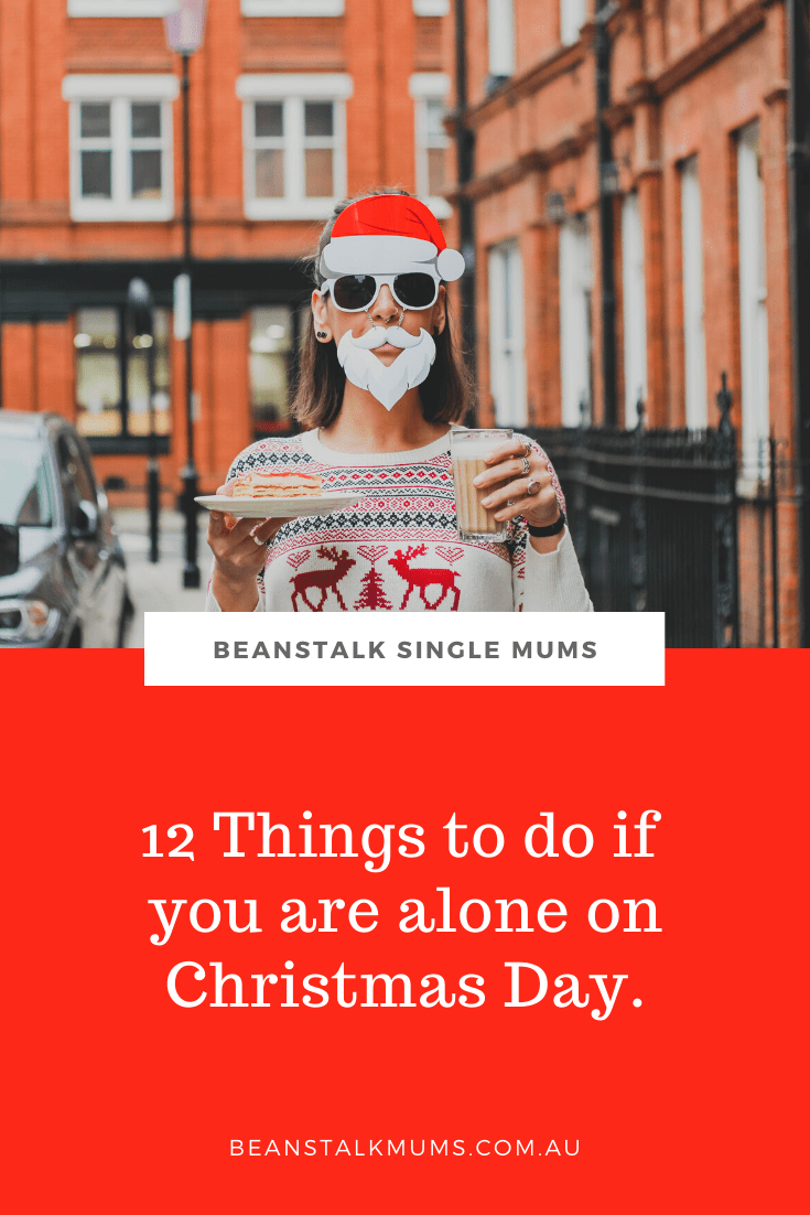 12 Things to do if you are alone on Christmas Day   Beanstalk Single Mums Pinterest