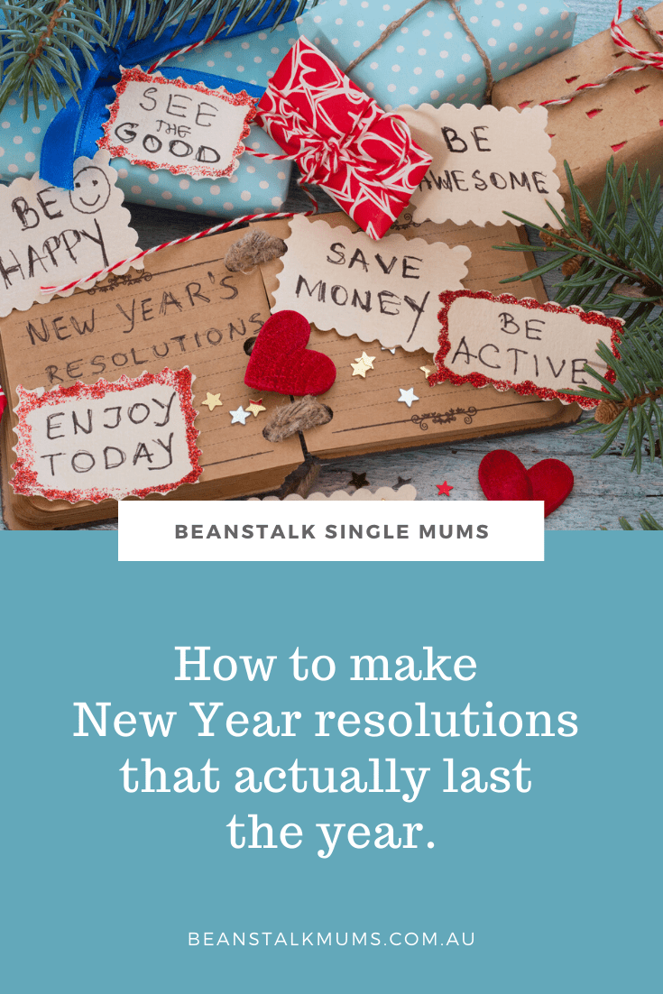 How to make New Year resolutions that actually last the year | Beanstalk Single Mums Pinterest