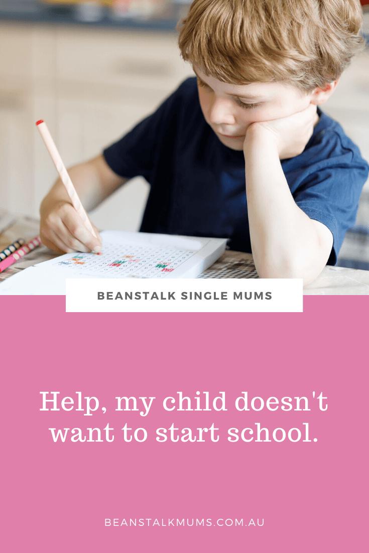 Help, my child doesn't want to start school | Beanstalk Single Mums Pinterest