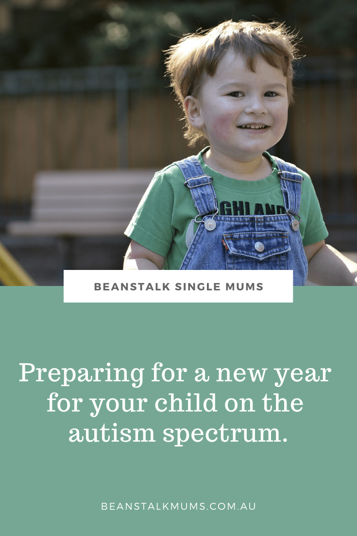 Preparing for a new year for your child on the autism spectrum | Beanstalk Single Mums Pinterest