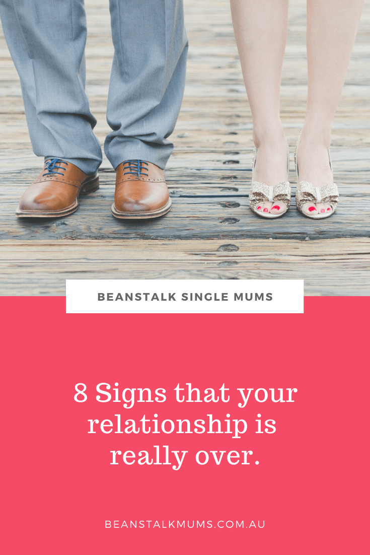 8 Signs that your relationship is really over | Beanstalk Single Mums Pinterest