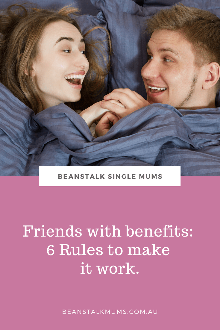 Friends with benefits: 6 Rules to make it work | Beanstalk Single Mums Pinterest