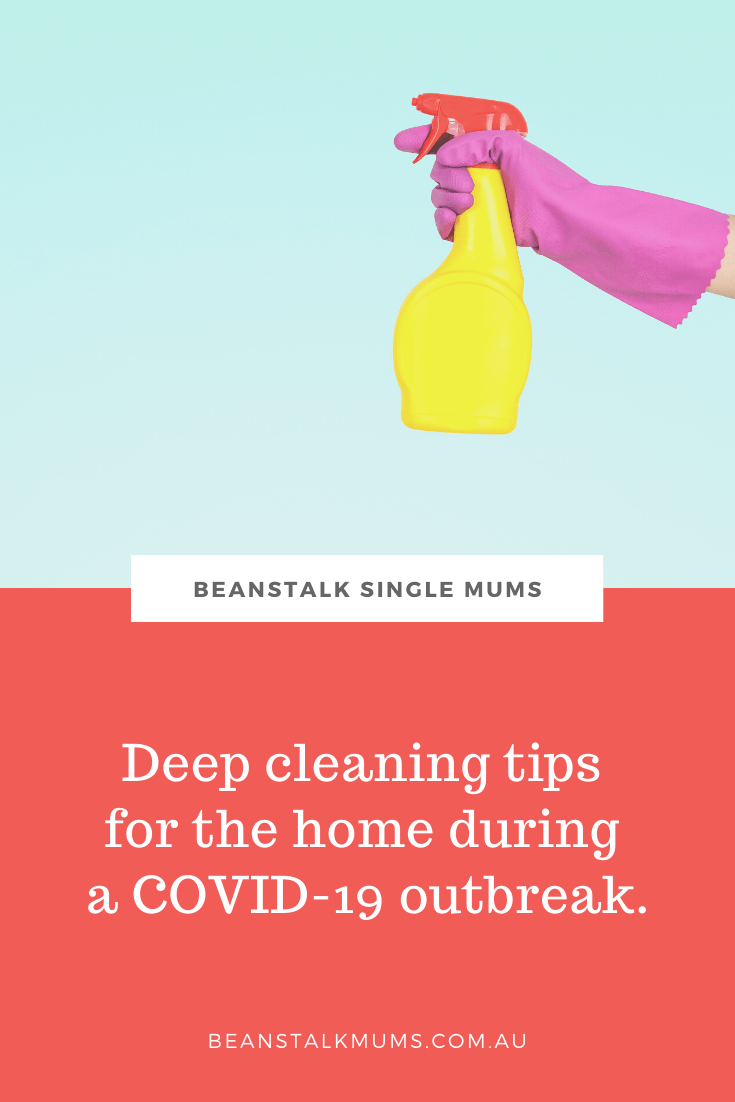 Deep cleaning tips for the home during the COVID-19 outbreak | Beanstalk Single Mums Pinterest