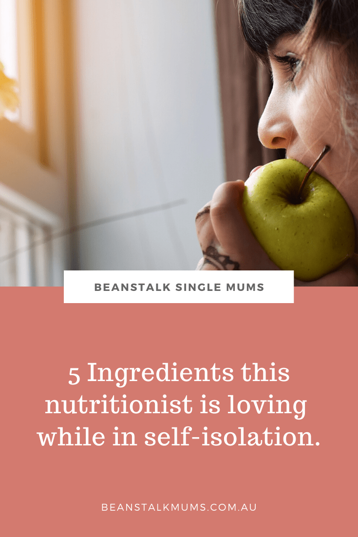 5 Ingredients this nutritionist is loving while in isolation | Beanstalk Single Mums Pinterest