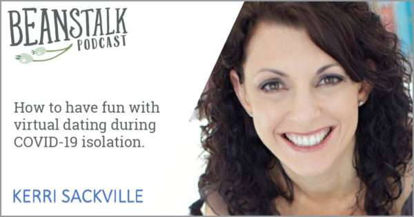 How to have fun with virtual dating during isolation | Beanstalk Mums Podcast