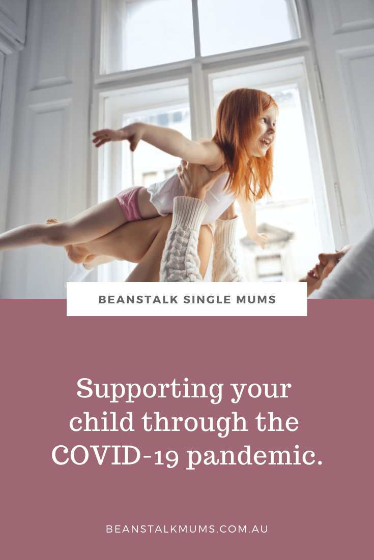 Supporting your child through the COVID-19 pandemic   Beanstalk Single Mums Pinterest
