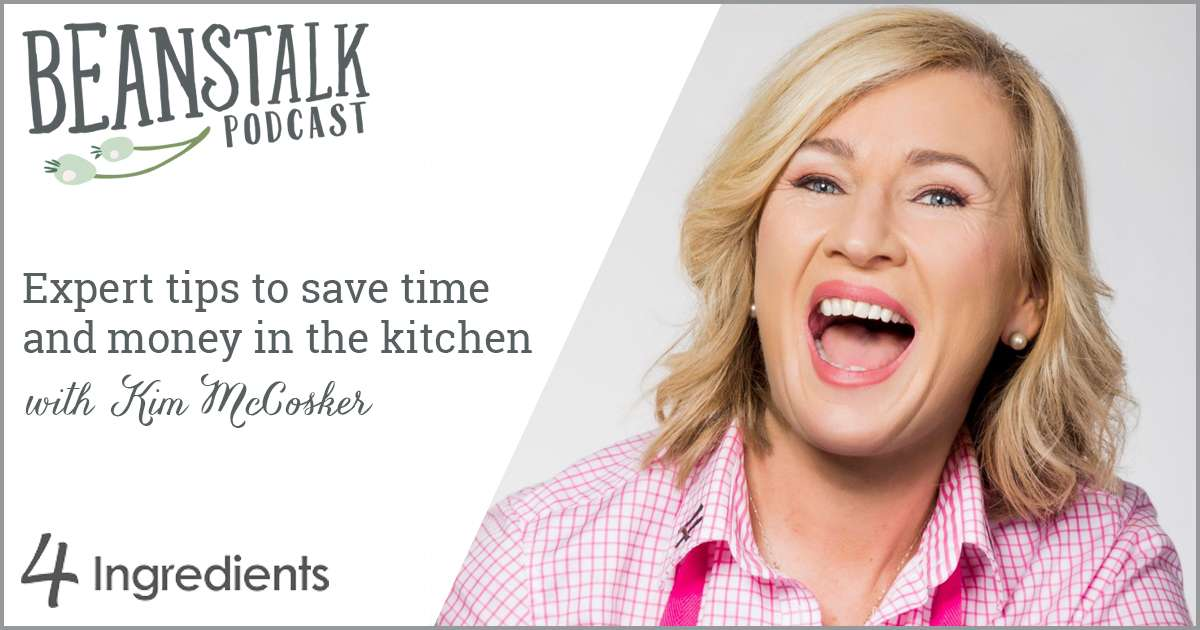 Expert tips to save time and money in the kitchen | Podcast | Beanstalk Mums