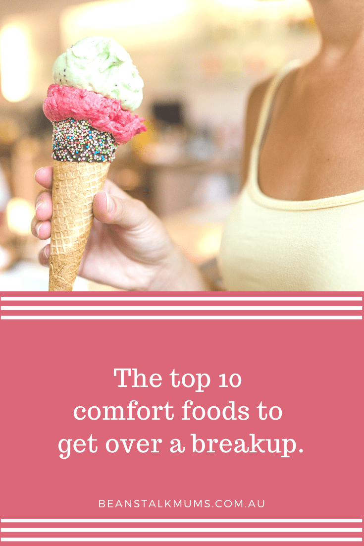 The top 10 comfort foods to get over a breakup | Beanstalk Single Mums Pinterest