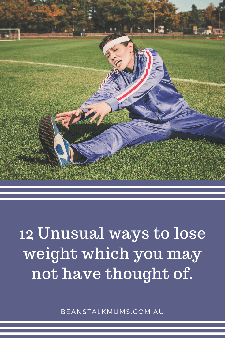 Unusual ways to lose weight | Beanstalk Single Mums Pinterest