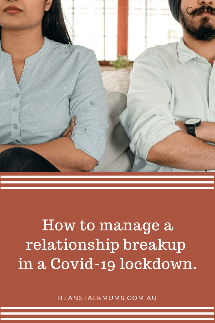 How to manage a relationship breakup in a Covid-19 lockdown | Beanstalk Single Mums Pinterest