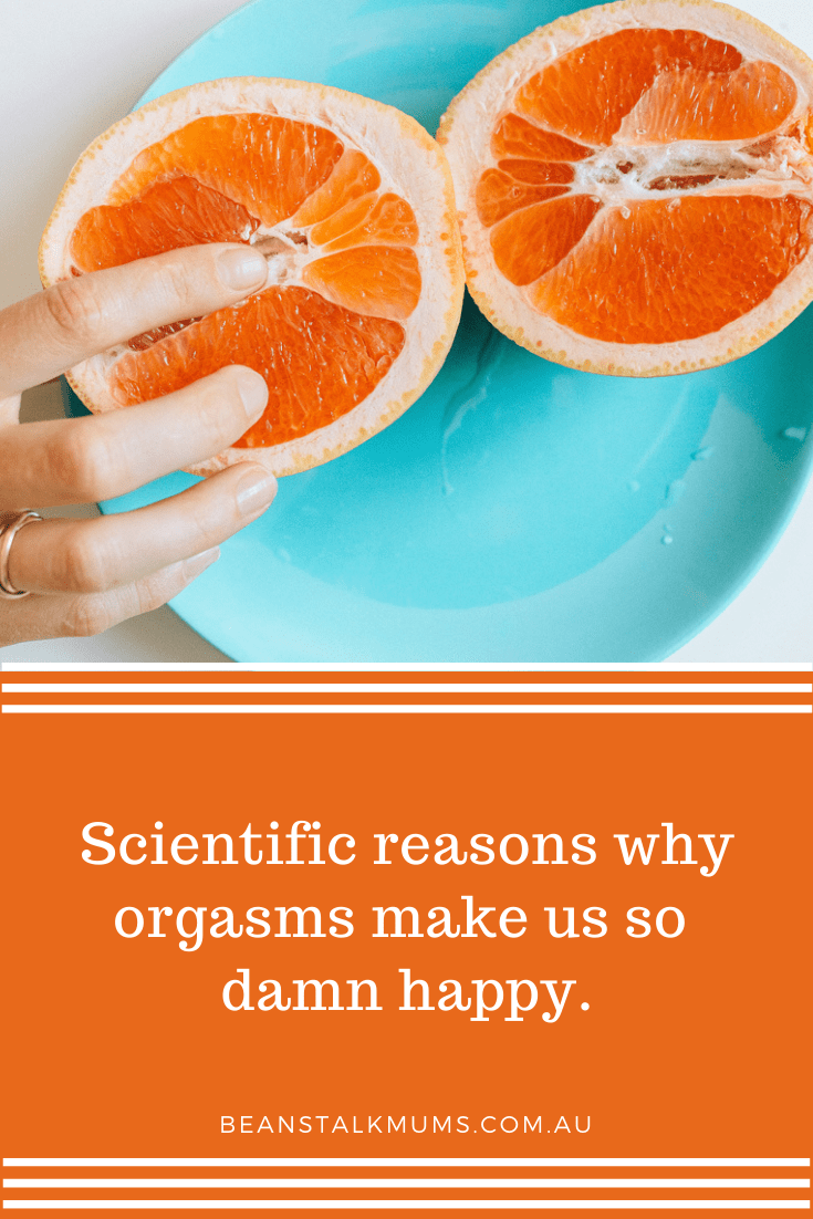 Scientific reasons why orgasms make you so damn happy | Beanstalk Single Mums Pinterest