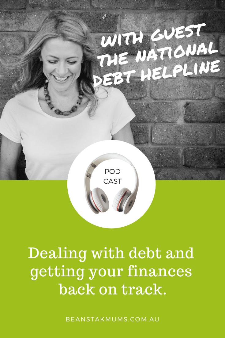 Dealing with debt and getting your finances back on track | Beanstalk Single Mums Podcast | Pinterest