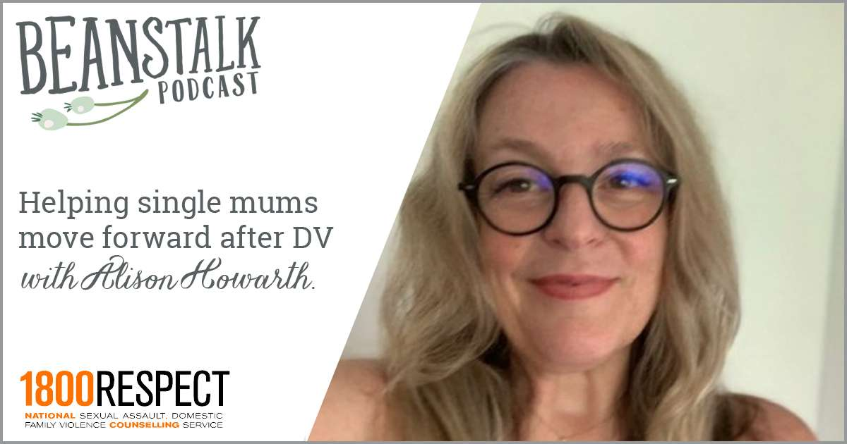 Helping single mums move forward after DV | Beanstalk Mums Podcast
