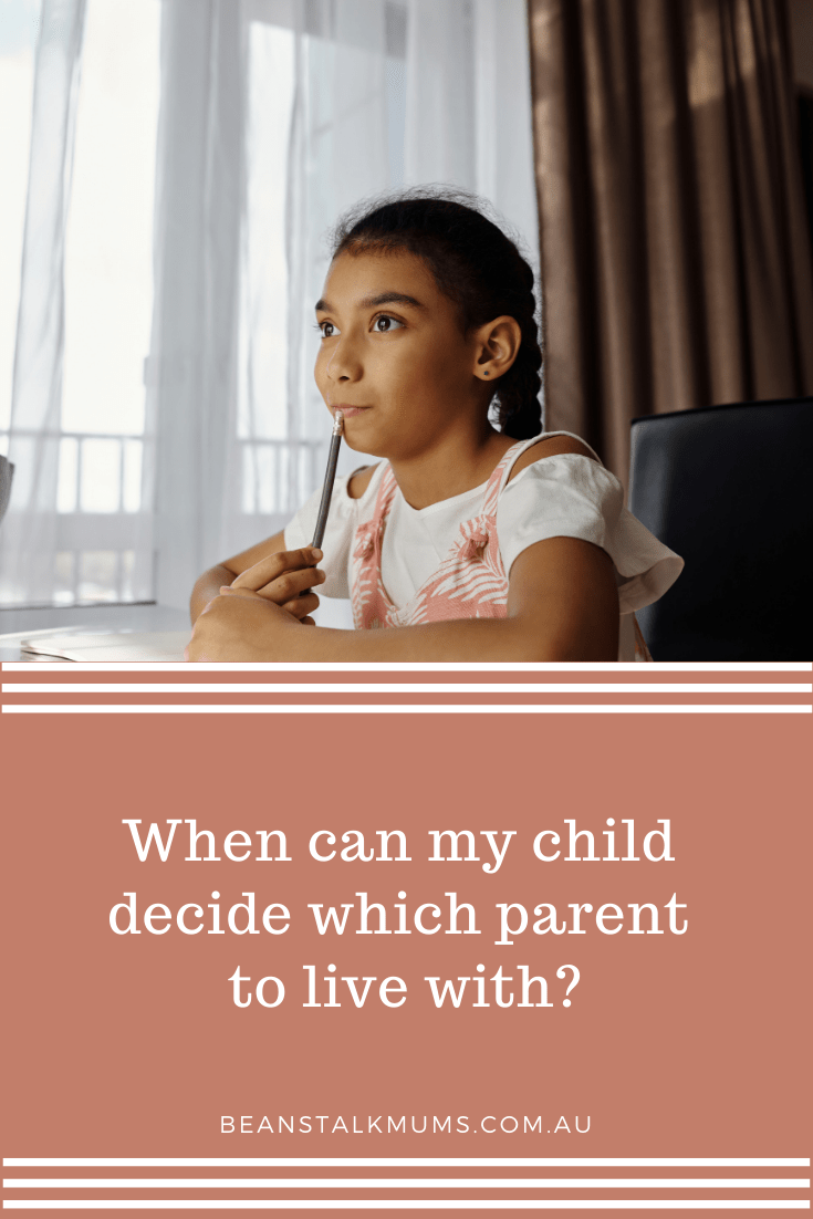 When can our child decide which parent to live with | Beanstalk Single Mums Pinterest