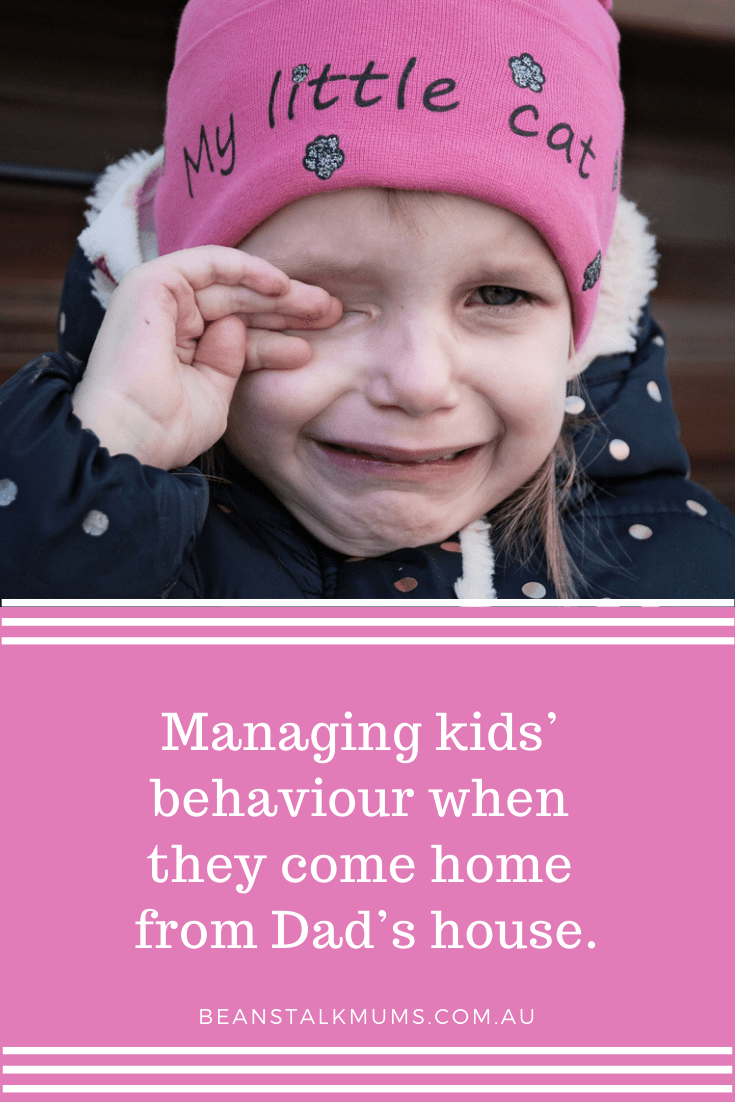 Managing kids' behaviour when they come home from Dad's house | Beanstalk single mums Pinterest