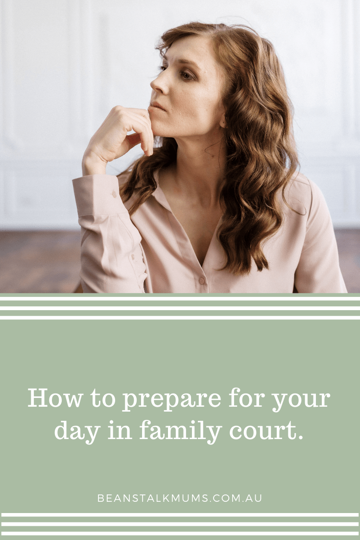 How to emotionally prepare for your day in family court | Beanstalk Single Mums Pinterest