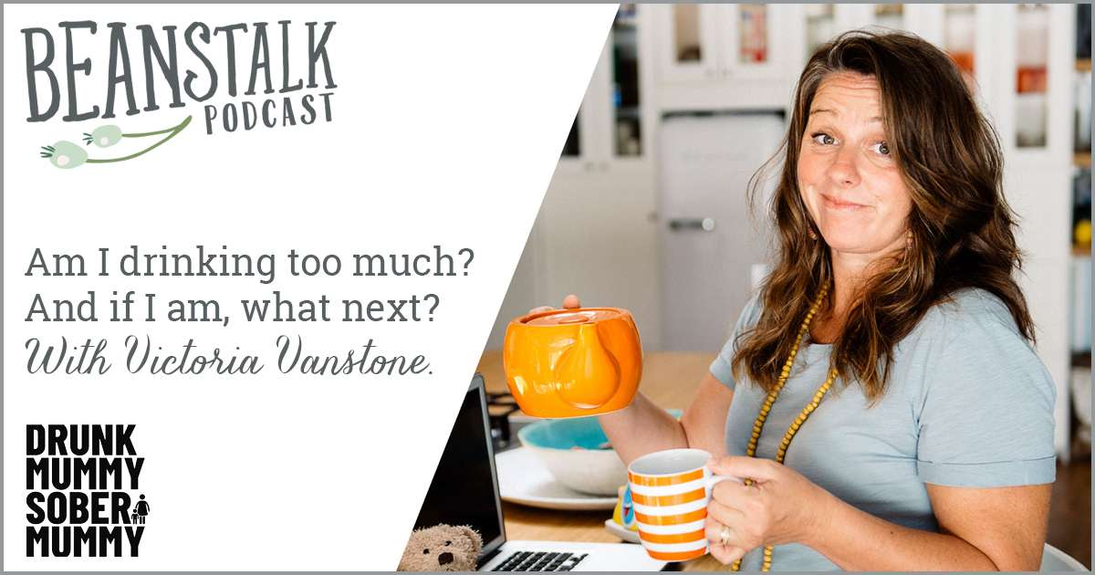 Am I drinking too much | Beanstalk Single Mums podcast