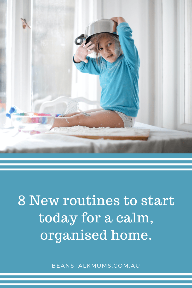 New routines to start today for a calm, organised home   Beanstalk Single Mums Pinterest
