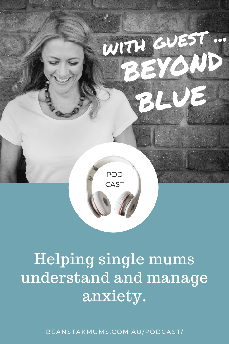 Helping single mums understand and manage anxiety | Beanstalk Single Mums Podcast | Pinterest