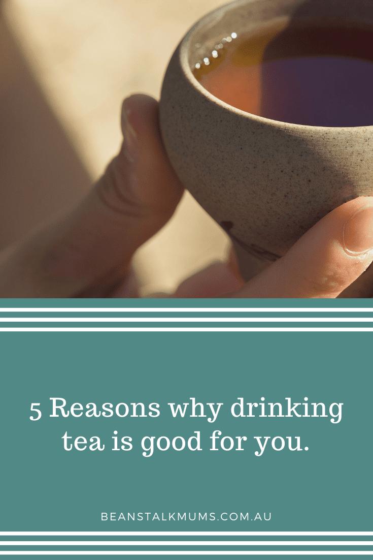 Benefits of drinking tea | Beanstalk Single Mums Pinterest