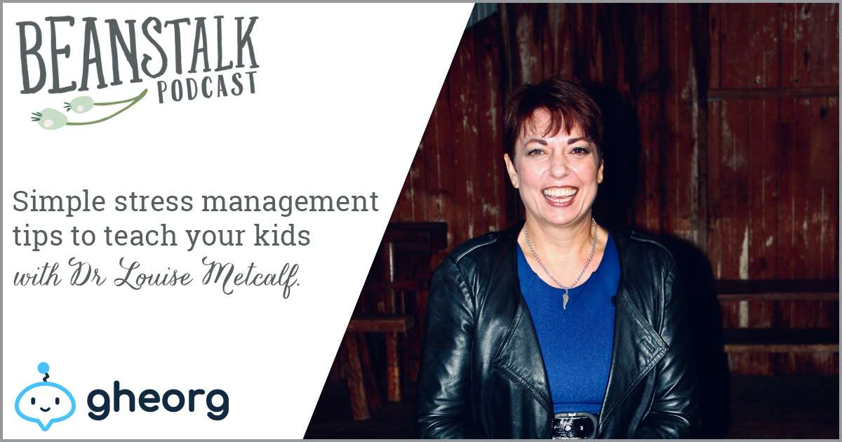 Simple stress management tips to teach your kids | Beanstalk Mums podcast