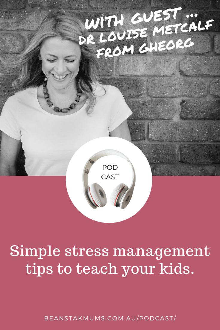 Simple stress management tips to teach your kids | Beanstalk Single Mums Pinterest | Podcast