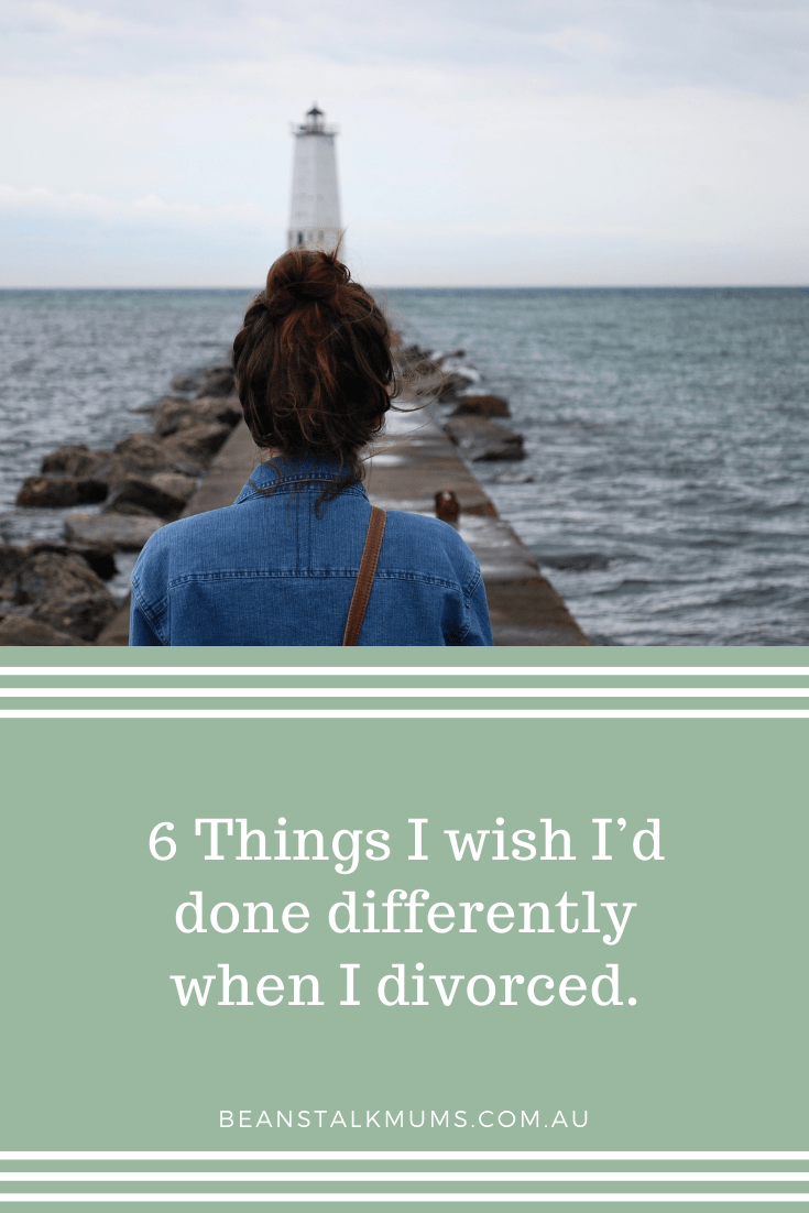 6 Things I wish I'd done differently when I divorced | Beanstalk Single Mums Pinterest