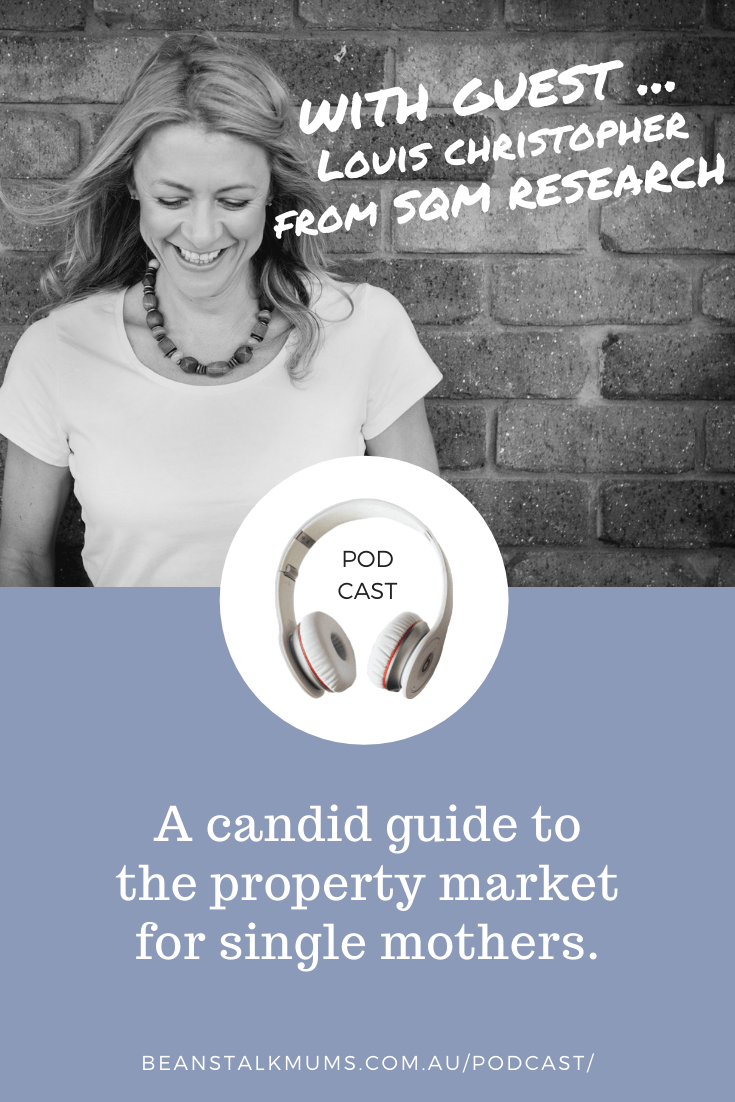 Property market for single mums | Beanstalk Single Mums Pinterest | Podcast