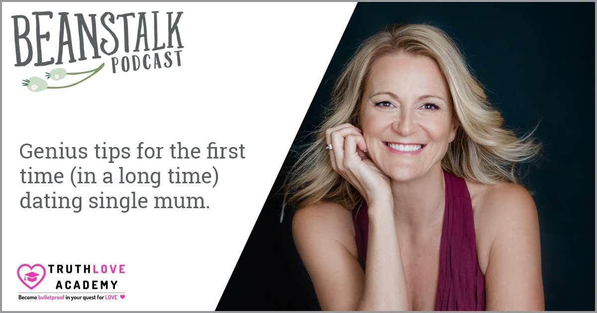 Dating single mum | Beanstalk Single Mums Podcast