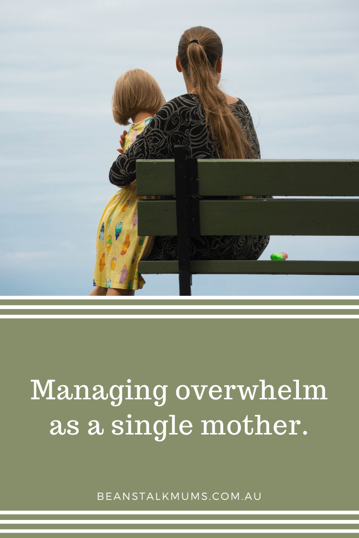 Managing overwhelm as a single mother   Beanstalk Single Mums Pinterest