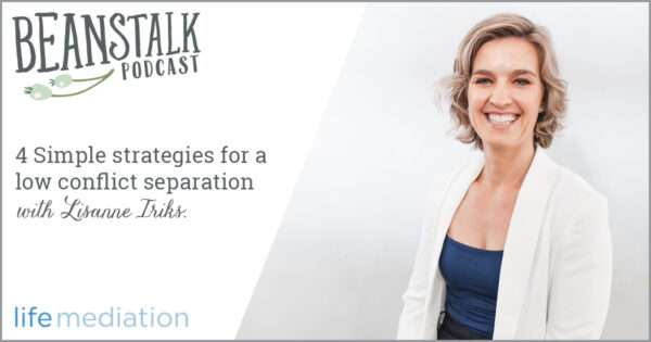 Low conflict separation | Beanstalk Single Mums Podcast